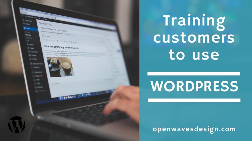 Training Customers to use WordPress